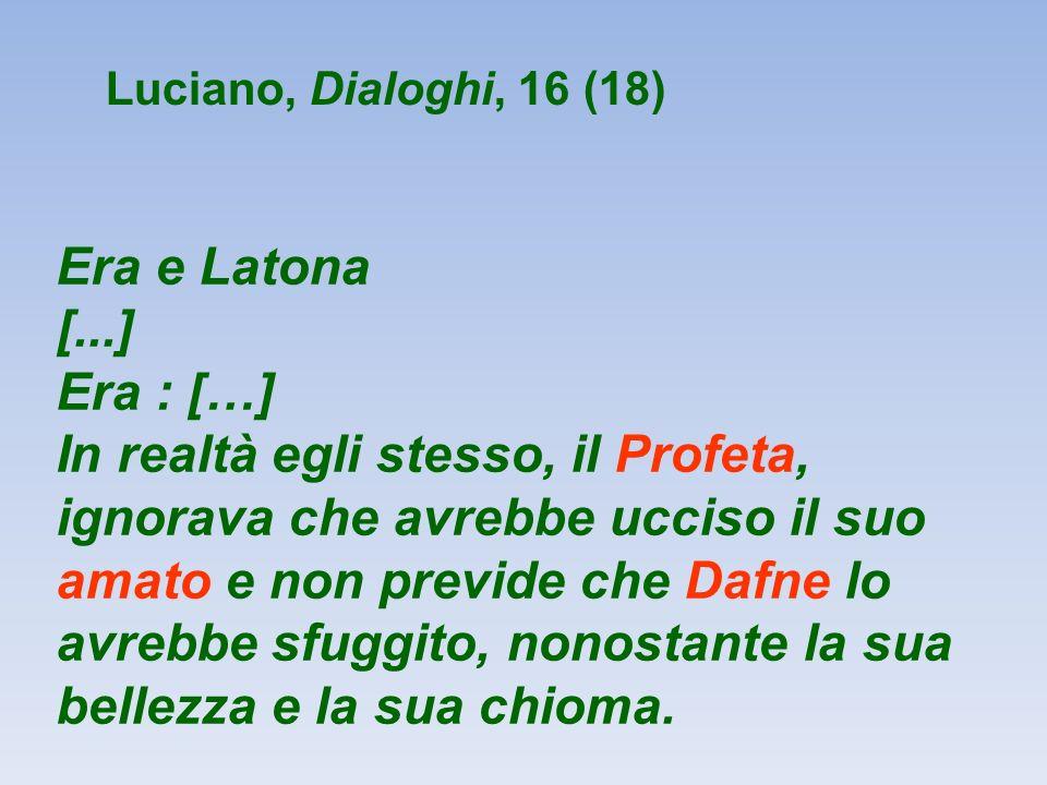 Luciano, Dialoghi, 16 (18) Era e Latona. [...] Era : […]
